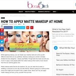 How to Apply Matte Makeup at Home