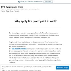 Why apply fire proof paint in wall? – PFC Solution in India