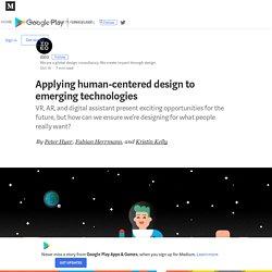 Applying human-centered design to emerging technologies