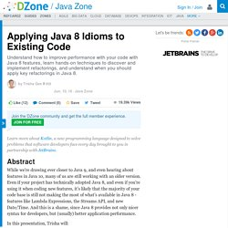 Applying Java 8 Idioms to Existing Code