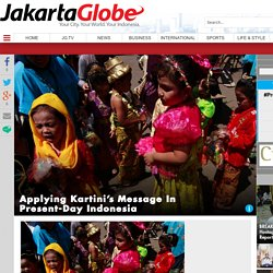 Applying Kartini's Message In Present-Day Indonesia