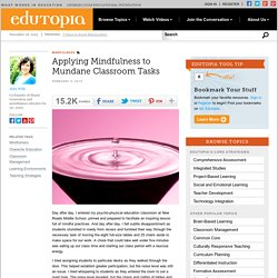 Applying Mindfulness to Mundane Classroom Tasks