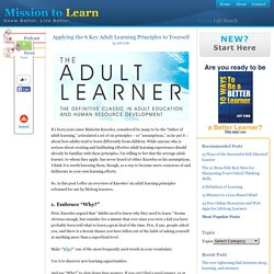 Applying the 6 Key Principles of Adult Learning to Yourself