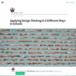 Applying Design Thinking in 4 Different Ways in Schools – Medium