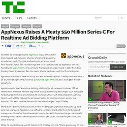 AppNexus Raises A Meaty $50 Million Series C For Realtime Ad Bidding Platform