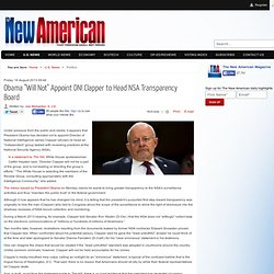 """Obama """"Will Not"""" Appoint DNI Clapper to Head NSA Transparency Board"""