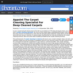 Appoint The Carpet Cleaning Specialist For Deep Cleaned Carpets