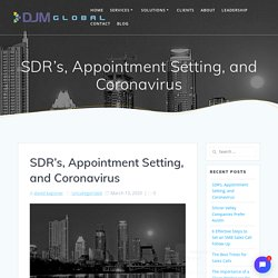 SDR's, Appointment Setting, and Coronavirus - DJM Sales & Marketing