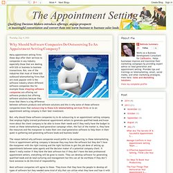 The Appointment Setting: Why Should Software Companies Do Outsourcing To An Appointment Setting Company?