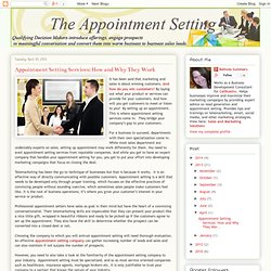 The Appointment Setting: Appointment Setting Services: How and Why They Work
