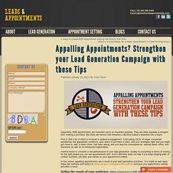 Appalling Appointments? Strengthen your Lead Generation Campaign with these Tips