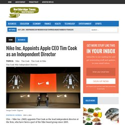 Nike Inc. Appoints Apple CEO Tim Cook as an Independent Director