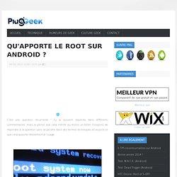 Qu'apporte le root sur Android ?