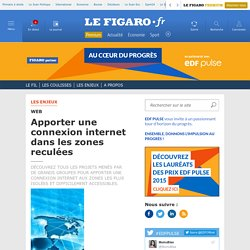 Apporter une connexion internet dans les zones reculées - Le Figaro