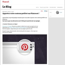 Le Blog, Apportez votre contenu préféré sur Pinterest !