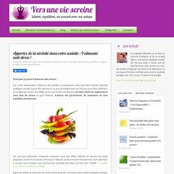 9 aliments anti-stress : la sérénité dans votre assiette !