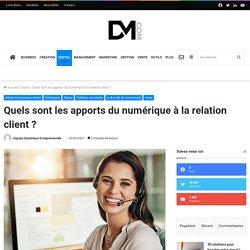 Quels sont les apports du numérique à la relation client ?