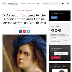 5 Powerful Paintings by the Under-Appreciated Female Artist Artemisia Gentileschi
