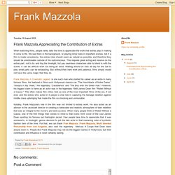 Frank Mazzola,Appreciating the Contribution of Extras