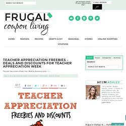 Teacher Appreciation FREEBIES - Deals and Discounts for Teacher Appreciation Week
