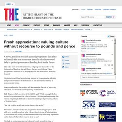 Fresh appreciation: valuing culture without recourse to pounds and pence