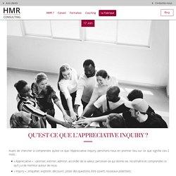 Qu'est-ce que l'Appreciative Inquiry ? - HMR Consulting