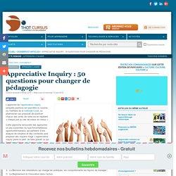 Appreciative Inquiry : 50 questions pour changer de pédagogie