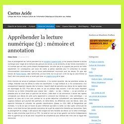 La lecture numérique (3) : mémoire et annotation