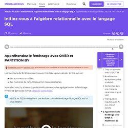 Appréhendez le fenêtrage avec OVER et PARTITION BY - Initiez-vous à l'algèbre relationnelle avec le langage SQL
