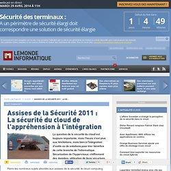 Assises de la Sécurité 2011 : La sécurité du cloud de l'appréhension à l'intégration