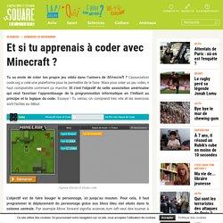 Et si tu apprenais à coder avec Minecraft ?