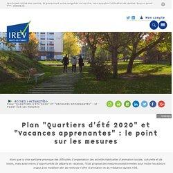 """Synthèse IREV Plan """"Quartiers d'été 2020"""" et """"Vacances apprenantes"""""""