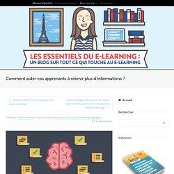 Comment aider vos apprenants à retenir plus d'informations ?