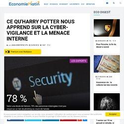 Ce qu'Harry Potter nous apprend sur la cyber-vigilance et la menace interne