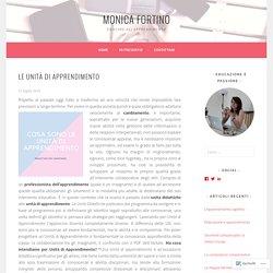 Le unità di apprendimento – Monica Fortino