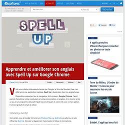 Apprendre et améliorer son anglais avec Spell Up sur Google Chrome