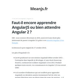 Faut-il encore apprendre AngularJS ou bien attendre Angular 2 ?