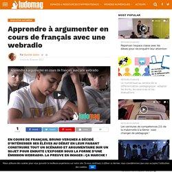 Apprendre à argumenter en cours de français avec une webradio – Ludovia Magazine