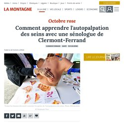 Comment apprendre l'autopalpation des seins avec une sénologue de Clermont-Ferrand - Clermont-Ferrand (63000)