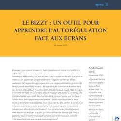 Le Bizzy : un outil pour apprendre l'autorégulation face aux écrans - 3-6-9-12