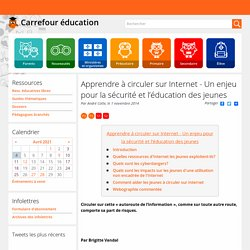 Apprendre à circuler sur Internet - Un enjeu pour la sécurité et l'éducation des jeunes