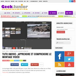 Tuto iMovie : apprendre et comprendre le montage vidéo