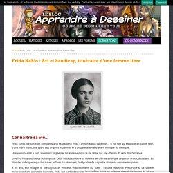 Apprendre a dessiner - Frida Kahlo : Art et handicap, itinéraire d'une femme libre -