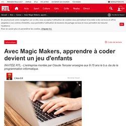 Mars 2017-Avec Magic Makers, apprendre à coder devient un jeu d'enfants