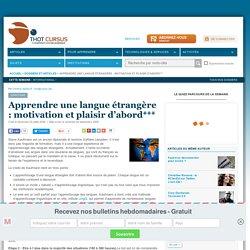 Apprendre une langue étrangère : motivation et plaisir d'abord***