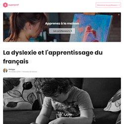 Comment Apprendre le Français à un Dyslexique ?