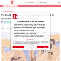 Podcast : Les voisins du 12 bis, apprendre le français en immersion bilingue - De vive(s) voix