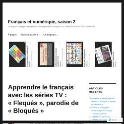 Apprendre le français avec les séries TV : «Flequés», parodie de «Bloqués» – Français et numérique, saison 2