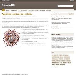 Apprendre en groupe ou en réseau