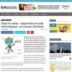 Vibot le robot – Apprendre le code informatique : un vrai jeu d'enfant!